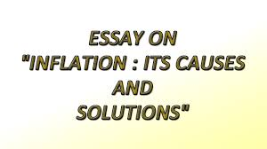 essay on inflation its causes and solutions sir tauheed s essay on inflation its causes and solutions