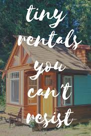 tiny house vacation rentals. Modren Vacation All Of These Tiny Houses Are Available To Book Right On TripAdvisor  Whether Youu0027re Planning A Quick Weekend Getaway Or Longer Vacation To Tiny House Vacation Rentals M