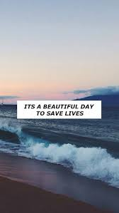 It\'s A Beautiful Day To Save Lives Quote Best of Derek Shepard Greys Anatomy IPhone Background Wallpapers