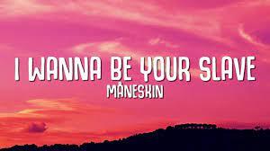 Måneskin - I Wanna Be Your Slave (Lyrics) - YouTube