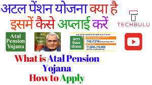 Atal Pension Yojana Apy Details Benefits Eligibility How To Apply In Hindi