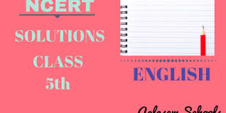 Ncert Solutions Class 5 English Unit 8 Chapter The Little