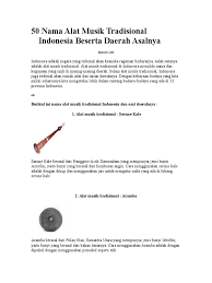 Salah satunya adalah jenis alat musik daerah atau tradisional yang tersebar di segenap daerah tiap tiap provinsi. 50 Nama Alat Musik Tradisional Indonesia Beserta Daerah Asalnya