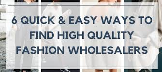 6 Ways To Find <b>High Quality</b> Boutique <b>Wholesale</b> Clothing Vendors