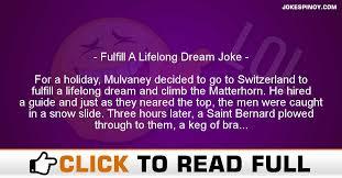Lifelong Dream Fulfill A Lifelong Dream Joke Jokespinoy Com
