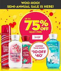 bath and body works semi annual sale end date bath body works up to 75 off extra 10 for you semi annual