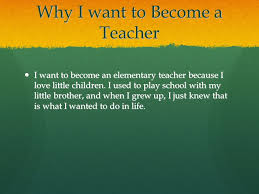 i want to be a teacher because okl mindsprout co i