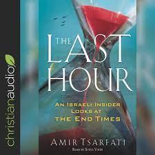 The Last Hour: An Israeli Insider Looks at the End Times: Amazon.de:  Tsarfati, Amir, Yohn, Steve: Bücher