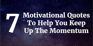 Help Quotes Interesting 48 Motivational Quotes To Help You Keep Up The Momentum