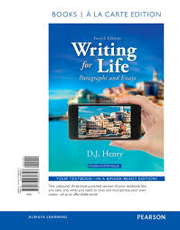 henry kindersley writing for life paragraphs and essays th writing for life paragraphs and essays books a la carte edition 4th edition