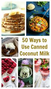 got a few cans of coconut milk hanging out in the cupboard from breakfast to