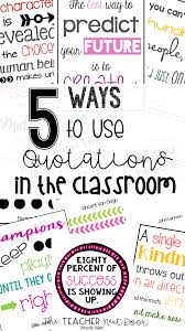 5 Ways To Use Quotations In The Classroom