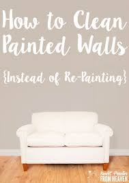 how to clean painted walls so you can skip re painting no more time