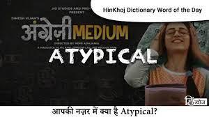 Atypical In Hindi - HinKhoj Dictionary ...