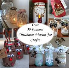Crafts With Mason Jars Over 30 Fantastic Christmas Mason Jar Crafts Mason Jar Crafts