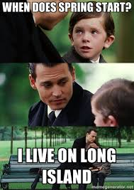 When does spring start? I live on Long Island - finding neverland ... via Relatably.com