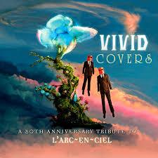 Vivid Covers A 20th Anniversary Tribute To L Arc En Ciel Cd
