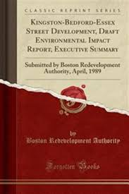 executive summary of books kingston bedford essex street development draft environmental impact report executive summary submitted by boston redevelopment authority april 1