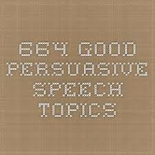 the best persuasive speech topics ideas speech  664 good persuasive speech topics