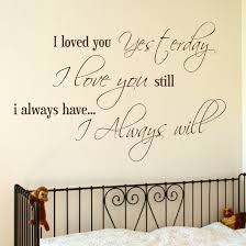 Love Wall Quotes Stunning I Loved You Yesterday I Love You Still Wall Sticker