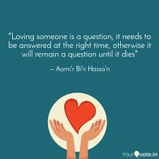 Quotes About Loving Someone Stunning Loving someone is a ques Quotes Writings by Aami'r Bi'n Hassa