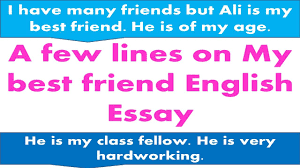 English Essay My Best Friend A Few Lines On My Best Friend English Essay