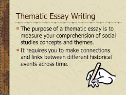 past thematic essay questions global studies myers ppt  thematic essay writing the purpose of a thematic essay is to measure your comprehension of social
