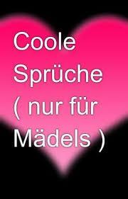 Coole Sprüche Nur Für Mädels Mikina151 Wattpad
