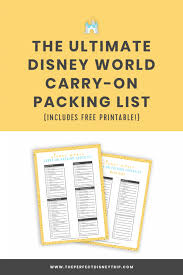 The Ultimate Disney World Carry On Packing List Free