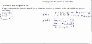 solving systems of equations by elimination using multiplication first part 2