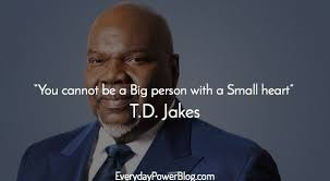 40 TD Jakes Quotes About Destiny And Success Everyday Power Best T D Jakes Quotes