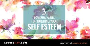 3 Powerful Habits for Building Your Self Esteem (+ Meditation!)