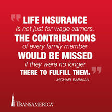 Life Insurance Is Not Just For Wage Earners The Contributions Of Gorgeous Transamerica Life Insurance Quotes