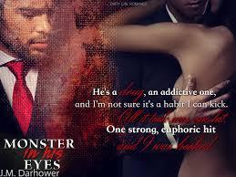 Monster in His Eyes Monster in His Eyes 1 by J.M. Darhower.