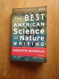 "review the best american science and nature writing i  there are 27 essays in the book which cover a variety of topics in ""science and nature"" at the end of the book i thoroughly enjoyed 6 27 articles"