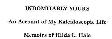 """Hilda Hale - Book - """"INDOMITABLY YOURS"""""""