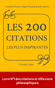 Les 200 Citations Les Plus Inspirantes Le Petit Livre Qui A Inspiré