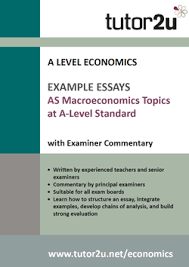 example a level economics essays economics as macroeconomics topics at a level standard example essays volume 1