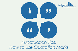 Punctuation Tips How To Use Quotation Marks