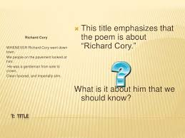 tpcastt for poetry 3 iuml131146 this title emphasizes that richard cory