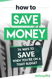 74 Creative Ways to Save Money on a Tight Budget - DollarSprout