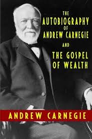 the autobiography of andrew carnegie and the gospel 9781440442469 the autobiography of andrew carnegie and the gospel of wealth