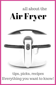 Air Fryer Oven Cooking Chart How To Use An Air Fryer Recipes Tips Cooking Times And More