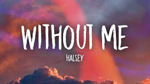 Halsey - Without Me (Lyrics) - YouTube