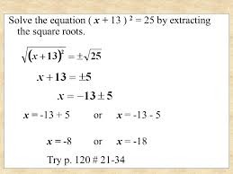 solve the equation x 13 2 25 by extracting the square roots