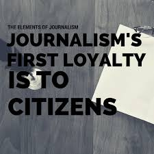 journalism s first loyalty is to citizens essays excerpts journalism s first loyalty is to citizens