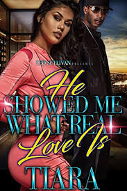 He Showed Me What Real Love Is by Tiara Gatling