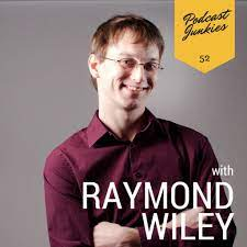 Raymond Wiley Interview - Podcast Junkies