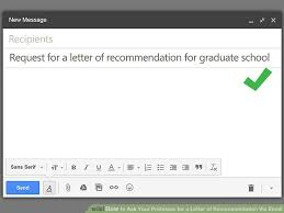 requesting letter of recommendation graduate school how to ask your professor for a letter of recommendation via