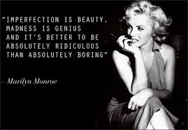Marilyn Monroe Quotes Imperfection Is Beauty Best Of Imperfection Is Beauty Madness Is Genius And WomenNowin